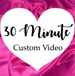 30 Minute Custom Video